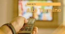 Dart im TV - Alle Termine 2021